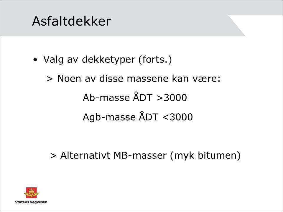 Asfaltdekker Valg av dekketyper (forts.)