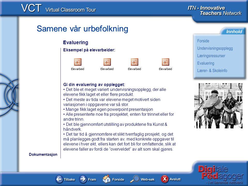 Evaluering Eksempel på elevarbeider: Gi din evaluering av opplegget: