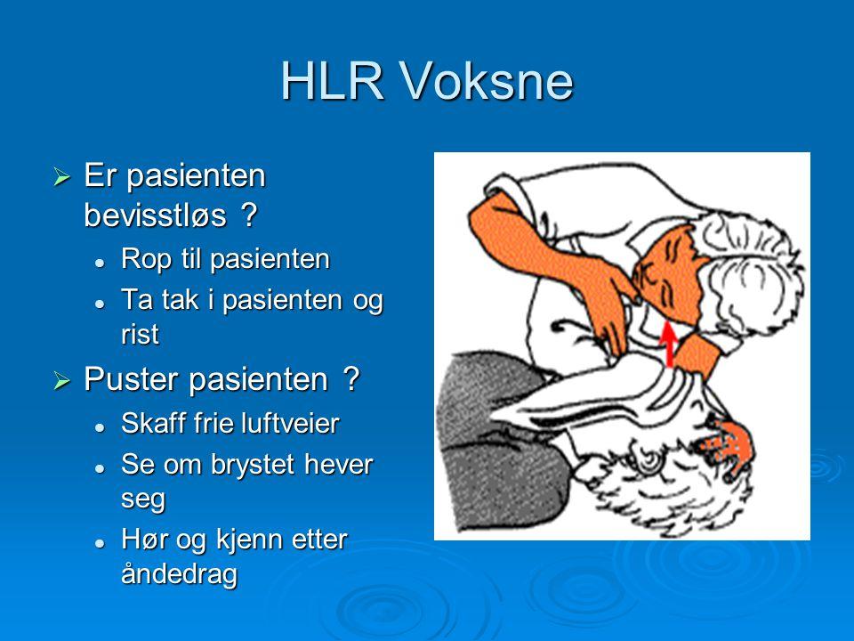 HLR Voksne Er pasienten bevisstløs Puster pasienten