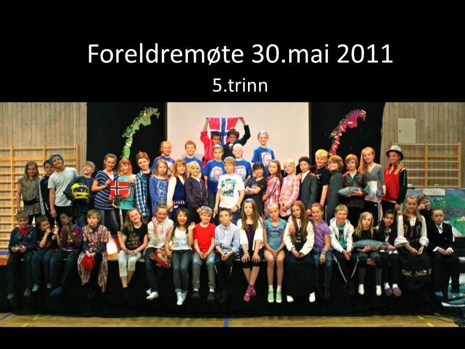 Foreldremøte 30.mai 2011 5.trinn