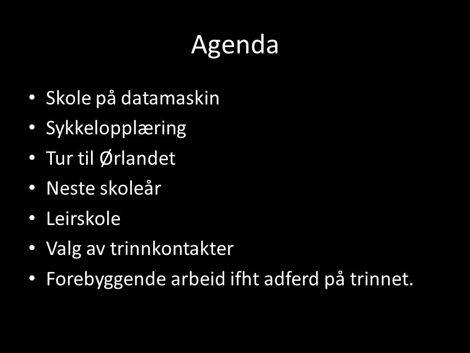 Agenda Skole på datamaskin Sykkelopplæring Tur til Ørlandet