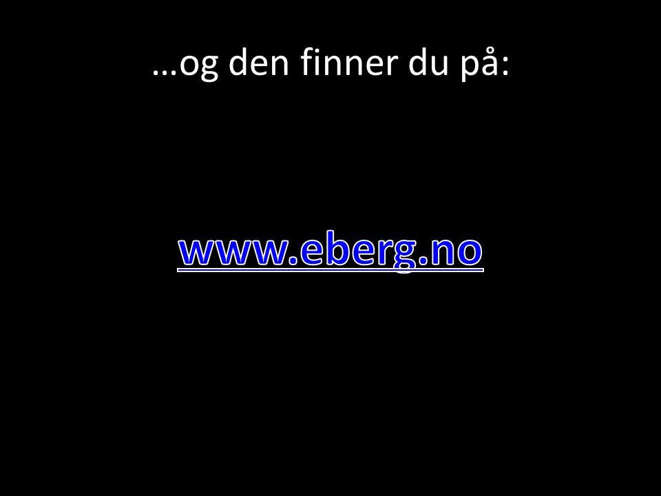 …og den finner du på: www.eberg.no
