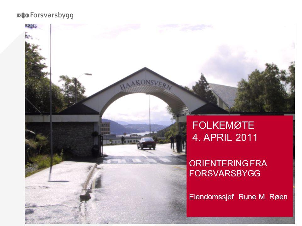ORIENTERING FRA FORSVARSBYGG Eiendomssjef Rune M. Røen