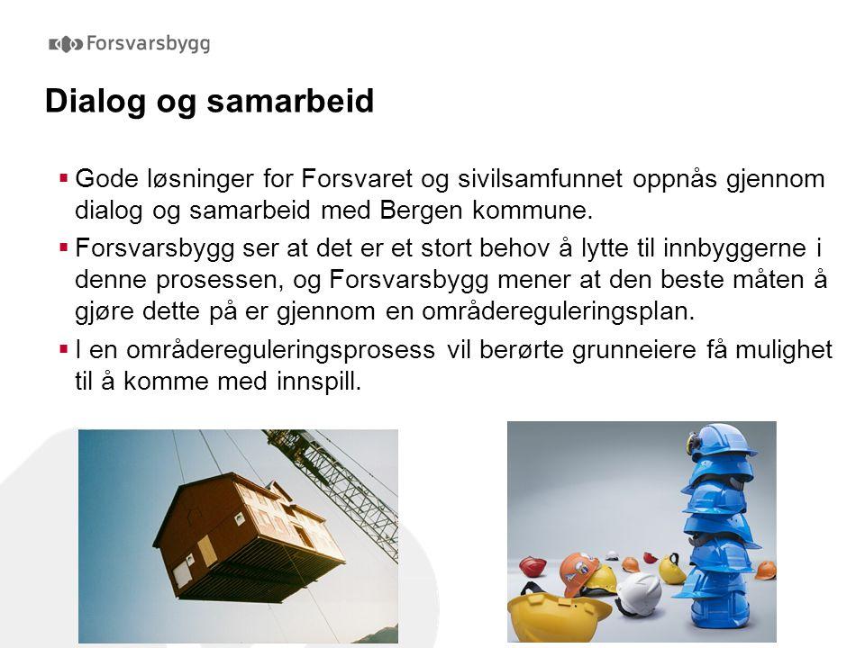 Dialog og samarbeid Gode løsninger for Forsvaret og sivilsamfunnet oppnås gjennom dialog og samarbeid med Bergen kommune.