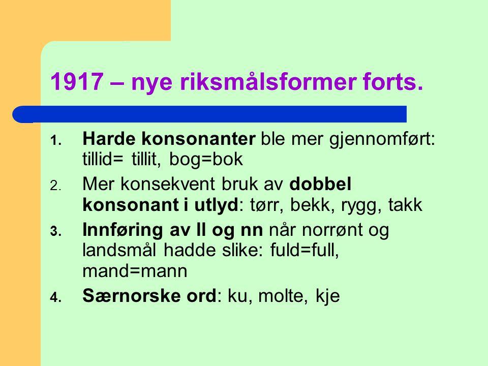 1917 – nye riksmålsformer forts.
