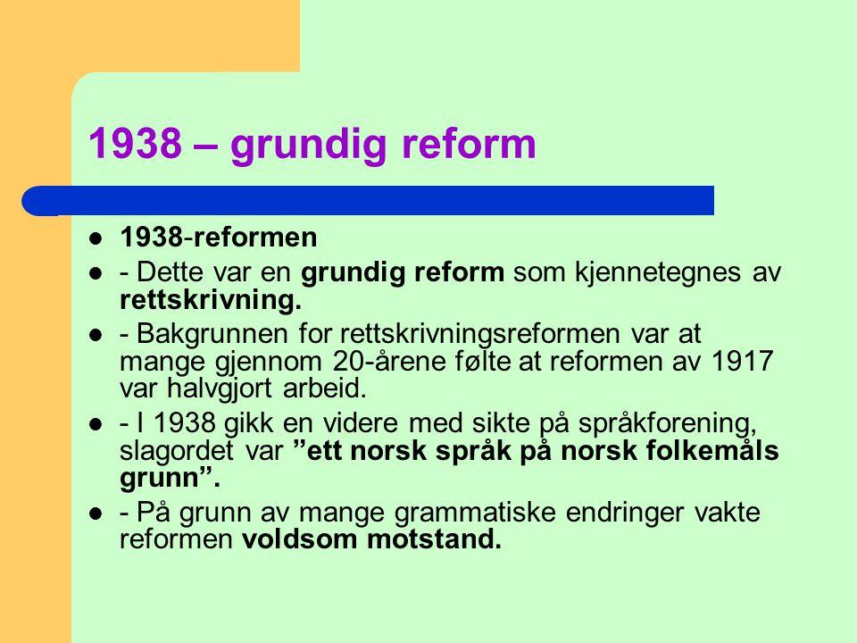 1938 – grundig reform 1938-reformen