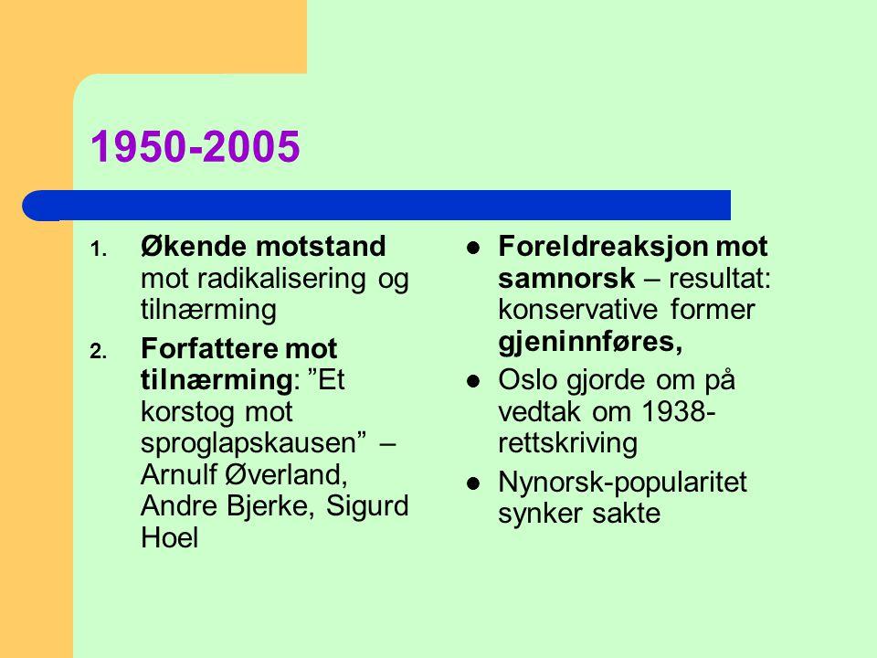 1950-2005 Økende motstand mot radikalisering og tilnærming
