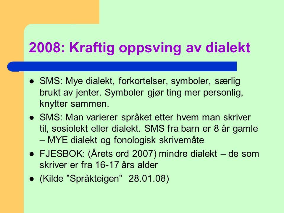 2008: Kraftig oppsving av dialekt