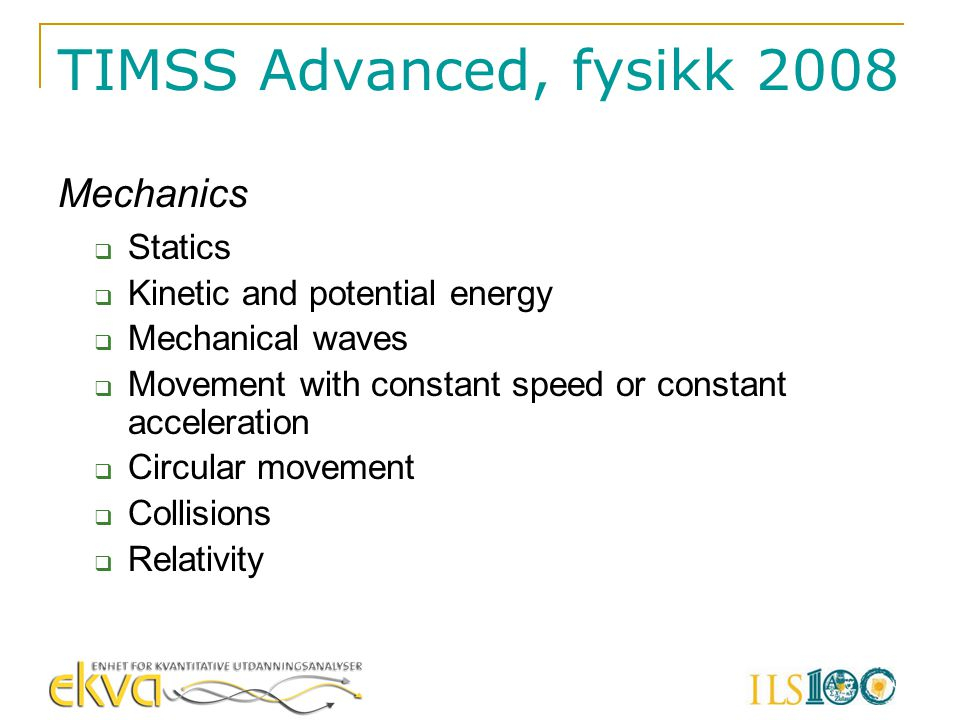 TIMSS Advanced, fysikk 2008 Mechanics Statics