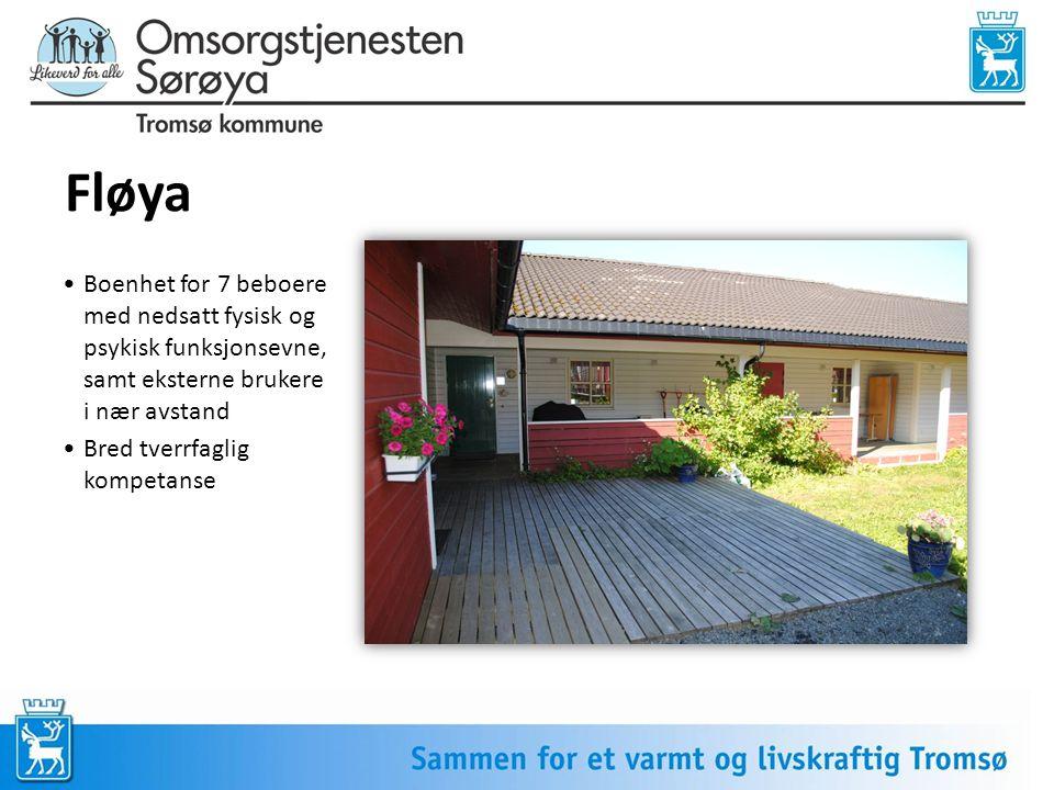 Fløya Boenhet for 7 beboere med nedsatt fysisk og psykisk funksjonsevne, samt eksterne brukere i nær avstand.