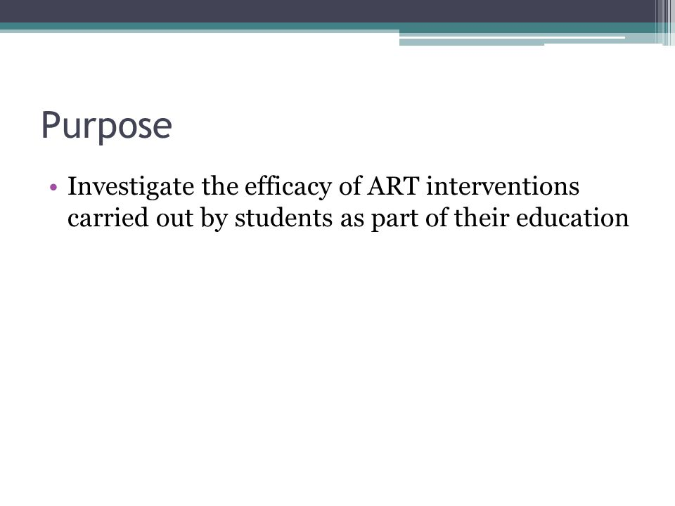 Purpose Investigate the efficacy of ART interventions carried out by students as part of their education.