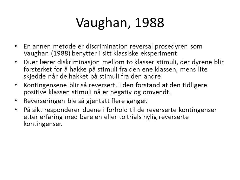 Vaughan, 1988 En annen metode er discrimination reversal prosedyren som Vaughan (1988) benytter i sitt klassiske eksperiment.