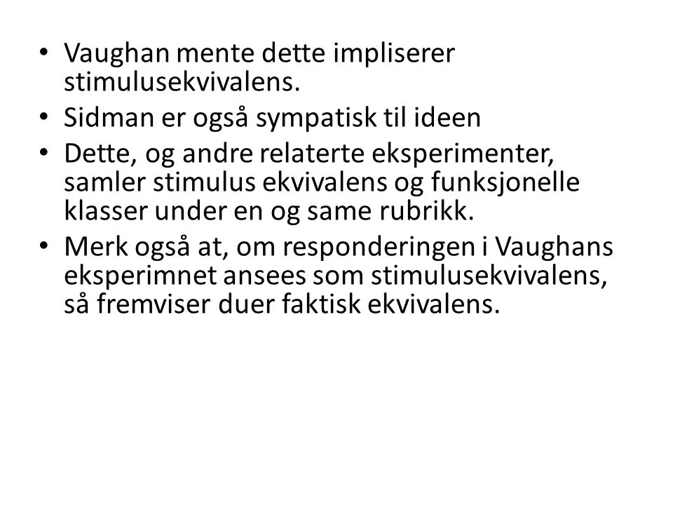 Vaughan mente dette impliserer stimulusekvivalens.