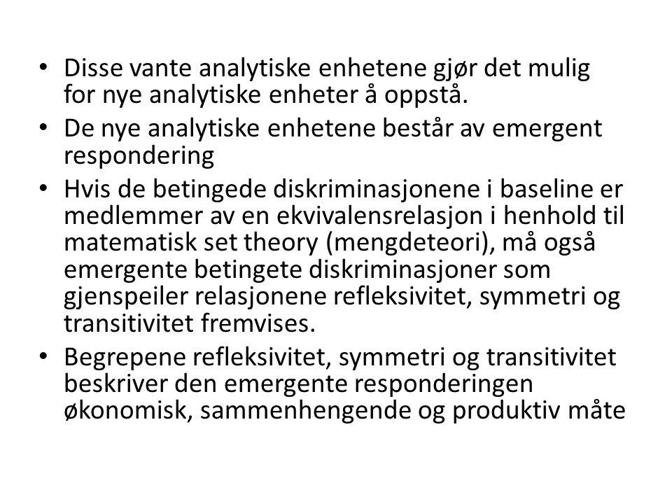 Disse vante analytiske enhetene gjør det mulig for nye analytiske enheter å oppstå.