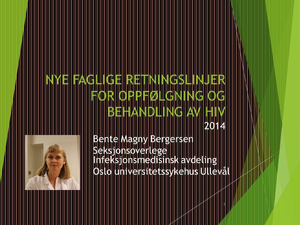 NYE FAGLIGE RETNINGSLINJER FOR OPPFØLGNING OG BEHANDLING AV HIV 2014