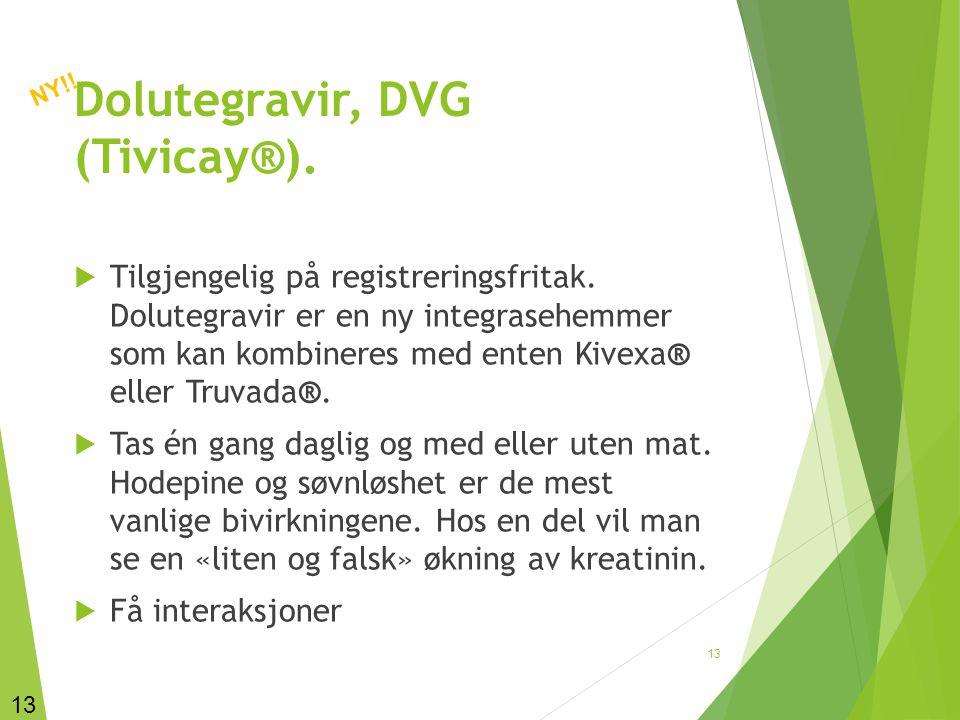 Dolutegravir, DVG (Tivicay®).