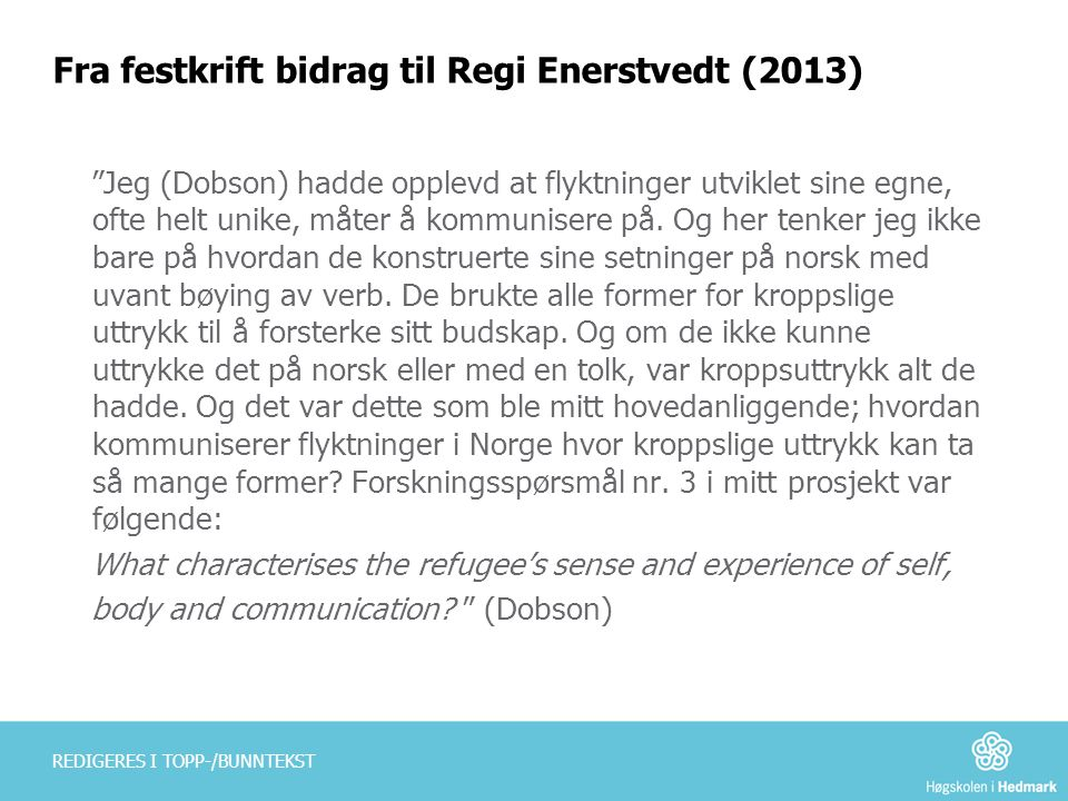 Fra festkrift bidrag til Regi Enerstvedt (2013)