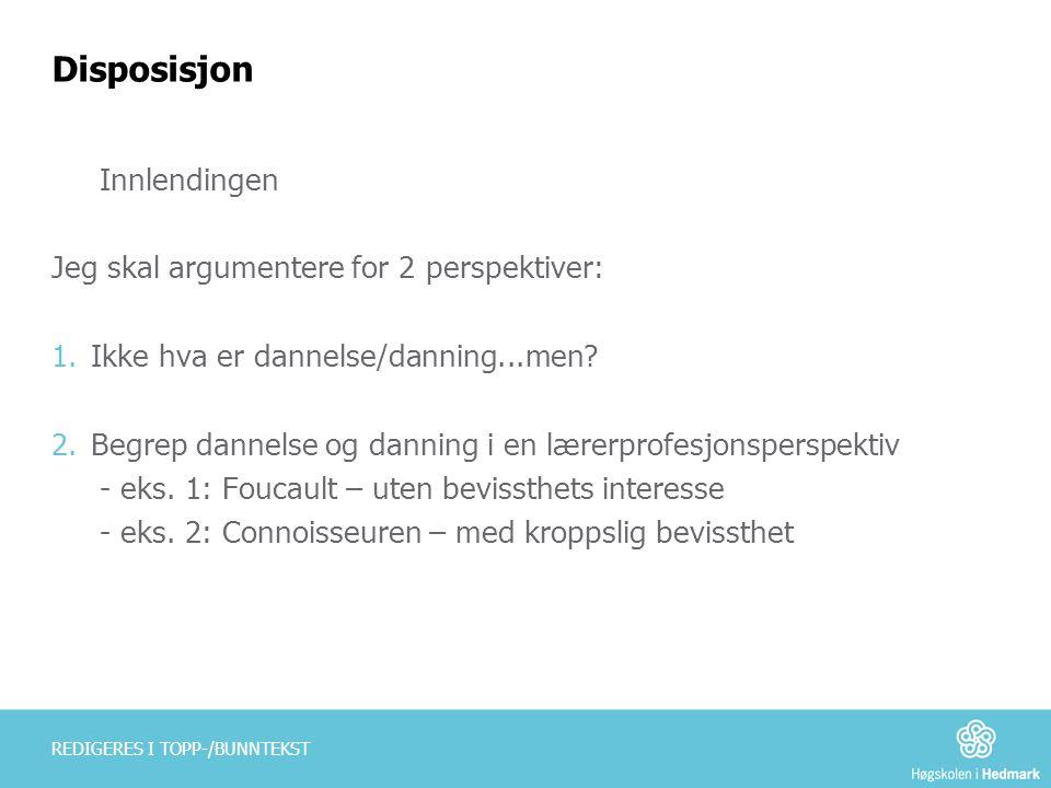 Disposisjon Innlendingen Jeg skal argumentere for 2 perspektiver: