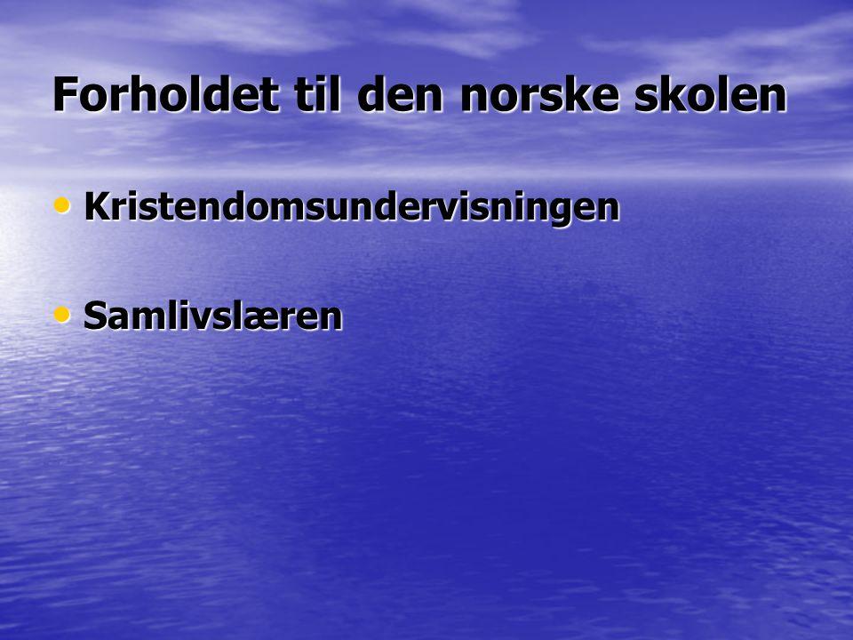 Forholdet til den norske skolen