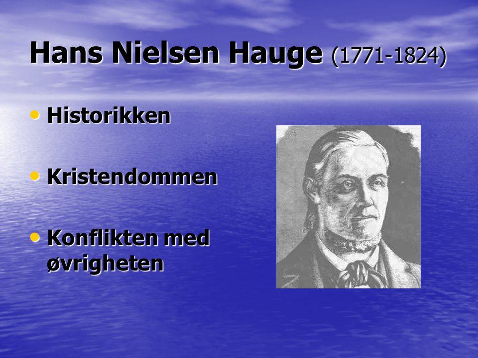 Hans Nielsen Hauge (1771-1824) Historikken Kristendommen