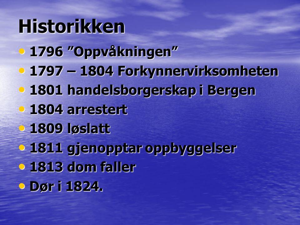 Historikken 1796 Oppvåkningen 1797 – 1804 Forkynnervirksomheten