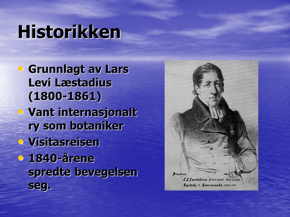 Historikken Grunnlagt av Lars Levi Læstadius (1800-1861)
