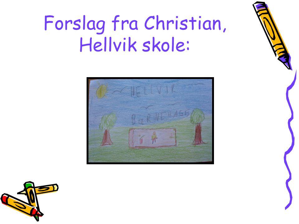 Forslag fra Christian, Hellvik skole: