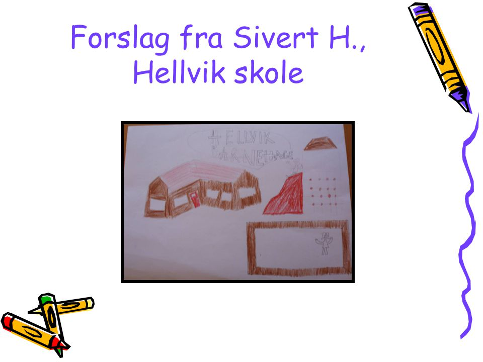 Forslag fra Sivert H., Hellvik skole