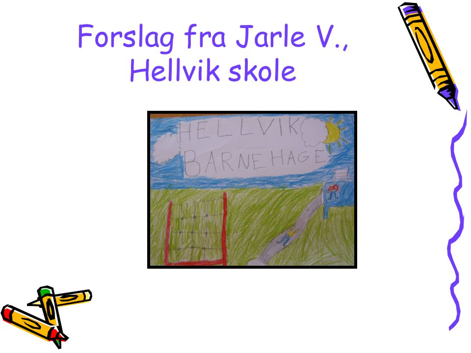 Forslag fra Jarle V., Hellvik skole