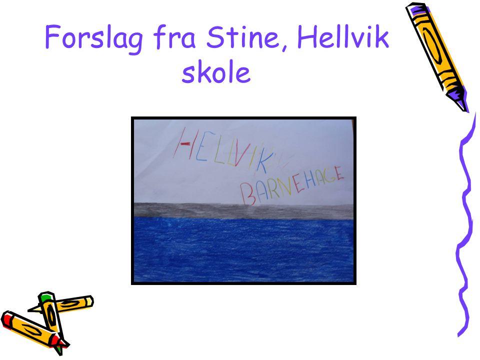 Forslag fra Stine, Hellvik skole