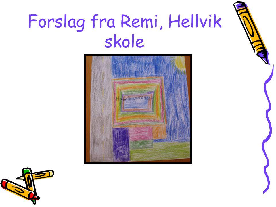 Forslag fra Remi, Hellvik skole