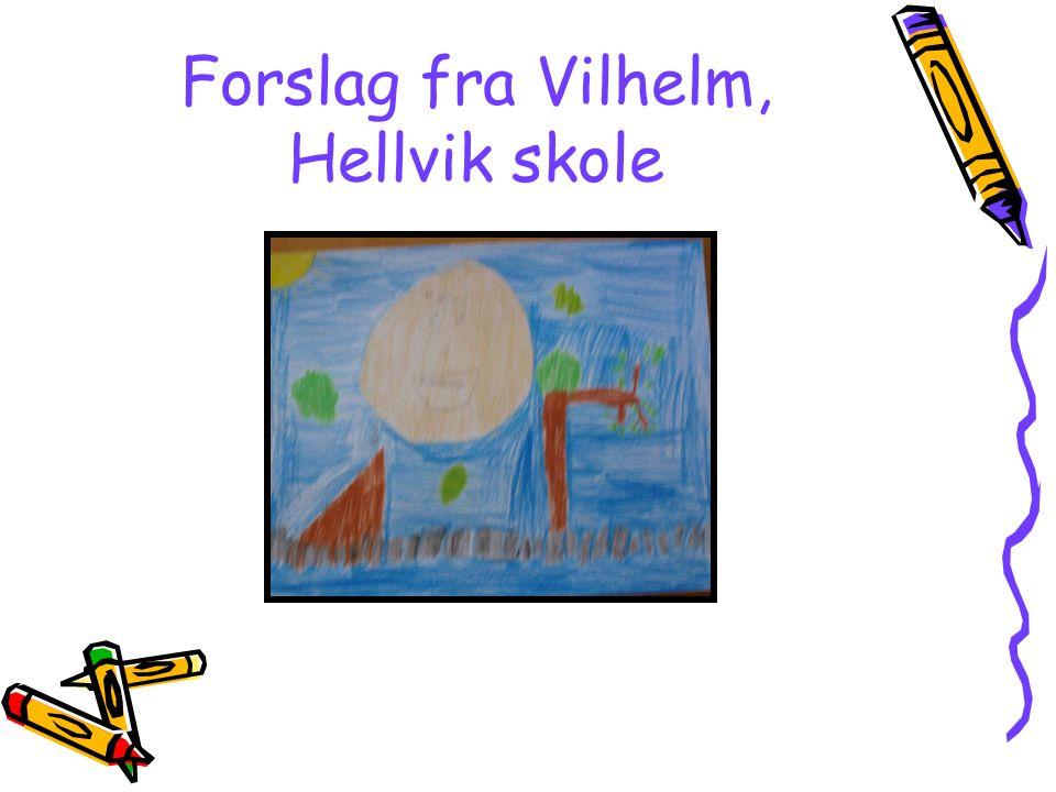 Forslag fra Vilhelm, Hellvik skole