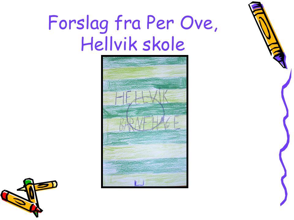Forslag fra Per Ove, Hellvik skole