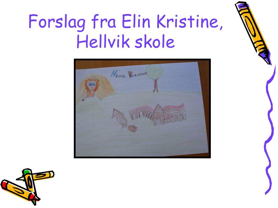 Forslag fra Elin Kristine, Hellvik skole