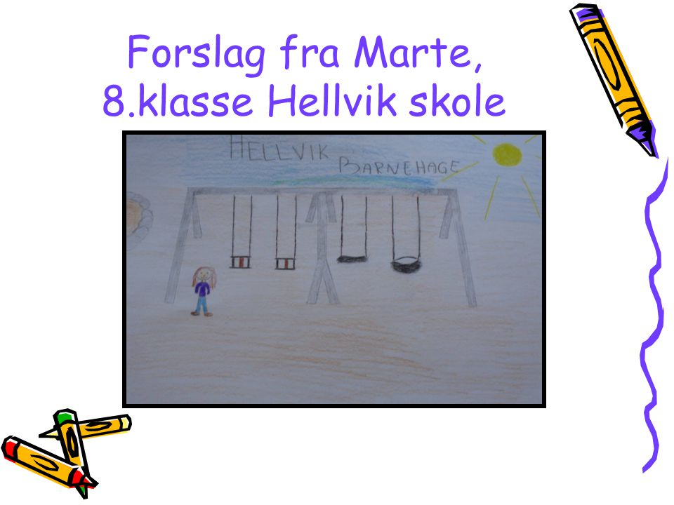 Forslag fra Marte, 8.klasse Hellvik skole