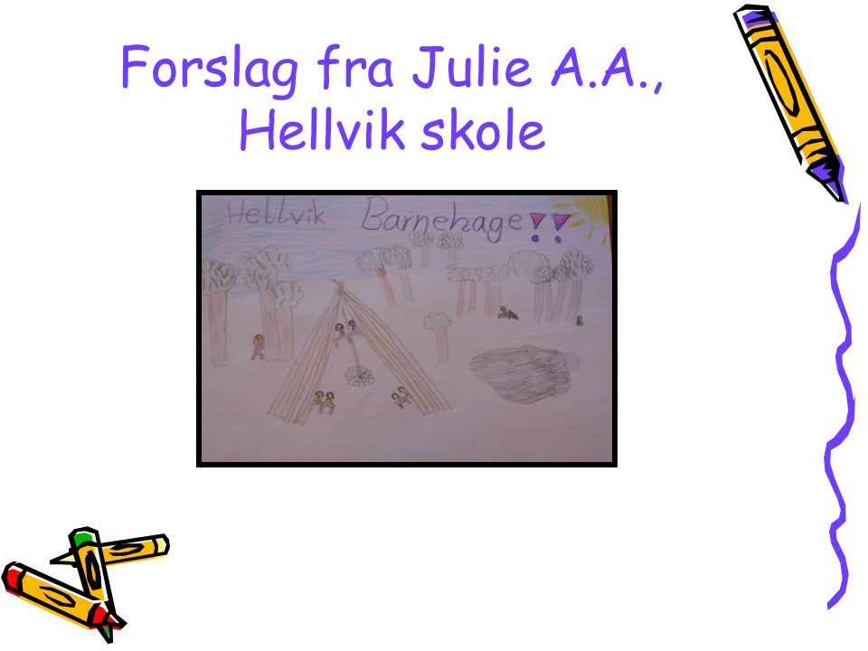 Forslag fra Julie A.A., Hellvik skole