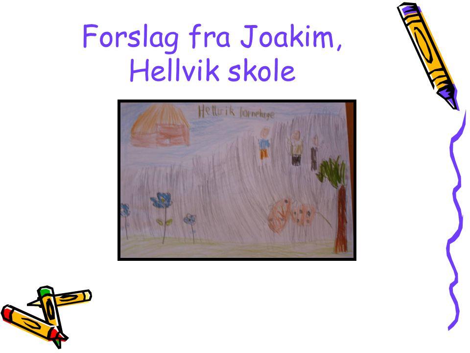 Forslag fra Joakim, Hellvik skole