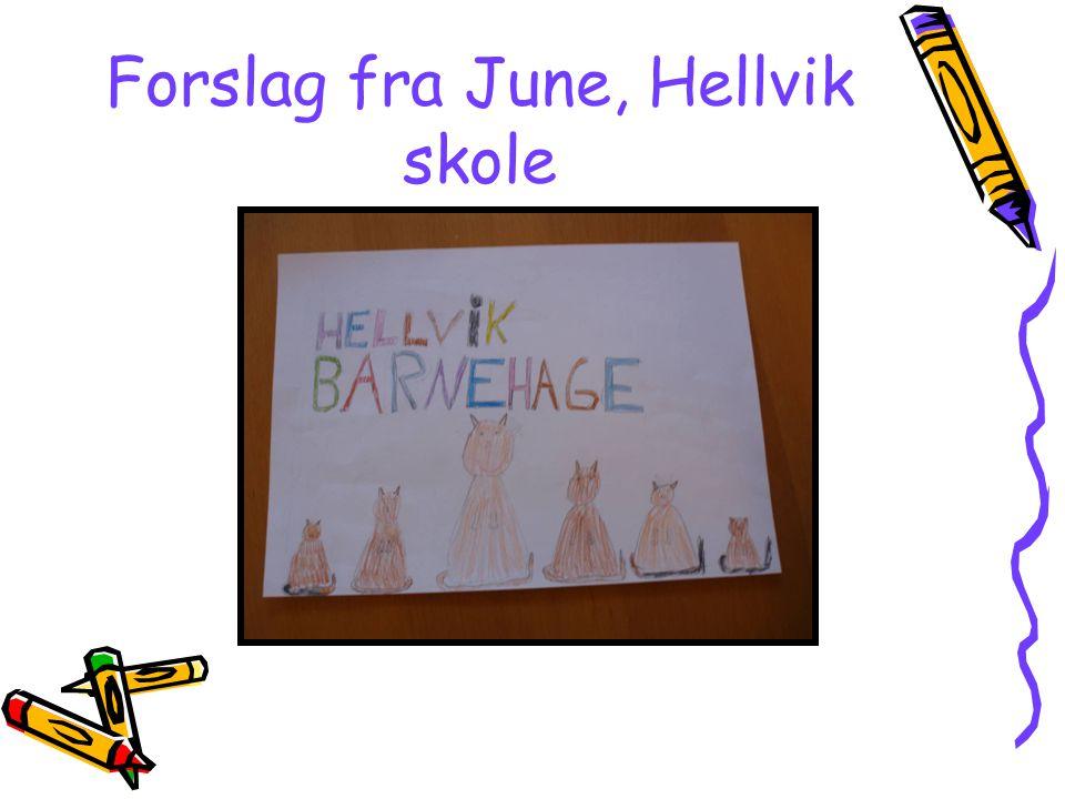 Forslag fra June, Hellvik skole