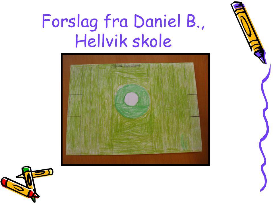 Forslag fra Daniel B., Hellvik skole