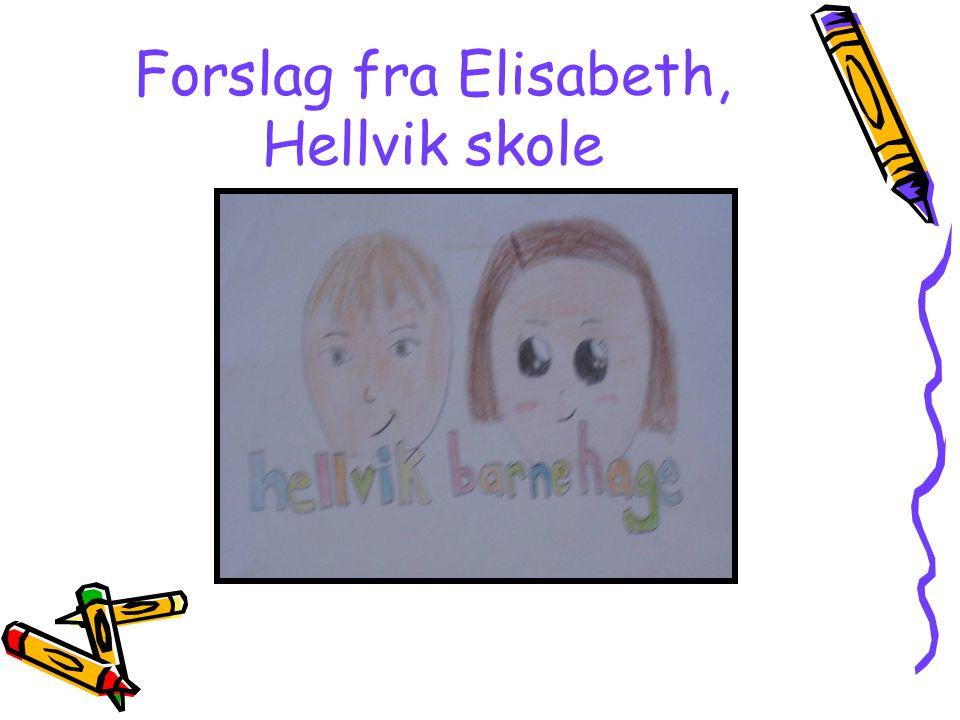 Forslag fra Elisabeth, Hellvik skole