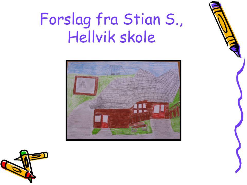 Forslag fra Stian S., Hellvik skole