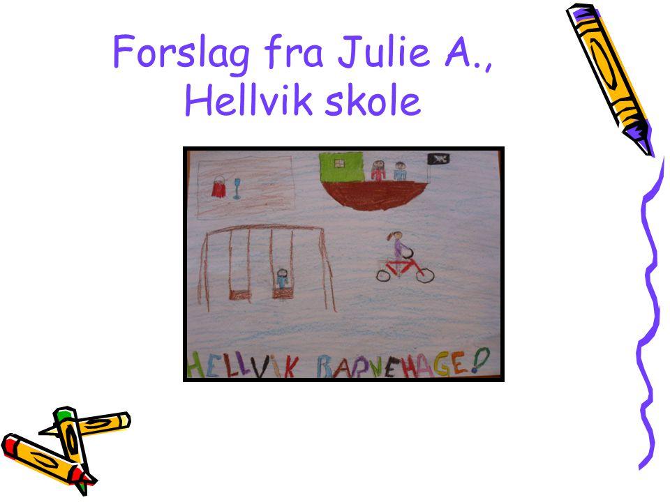 Forslag fra Julie A., Hellvik skole