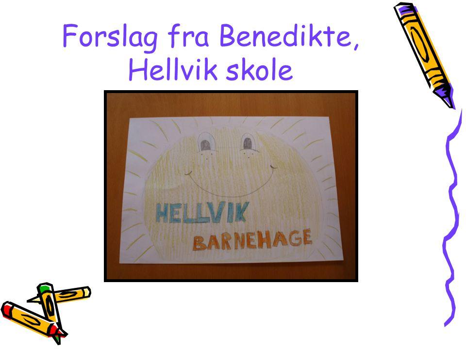 Forslag fra Benedikte, Hellvik skole