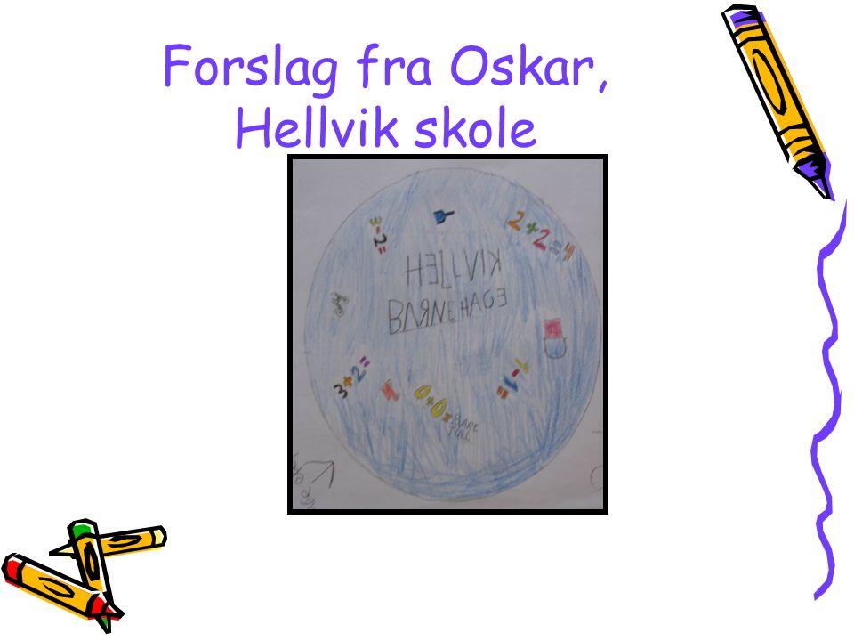 Forslag fra Oskar, Hellvik skole