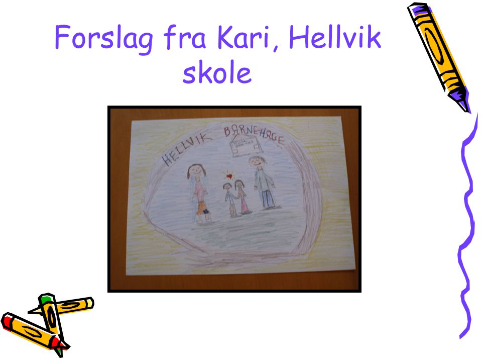 Forslag fra Kari, Hellvik skole