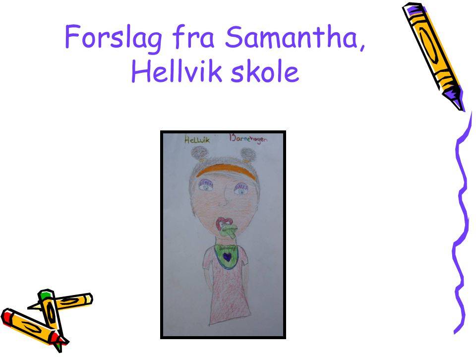 Forslag fra Samantha, Hellvik skole