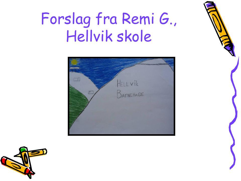 Forslag fra Remi G., Hellvik skole