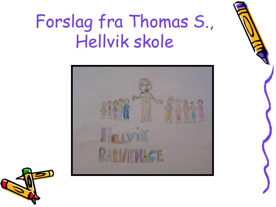 Forslag fra Thomas S., Hellvik skole