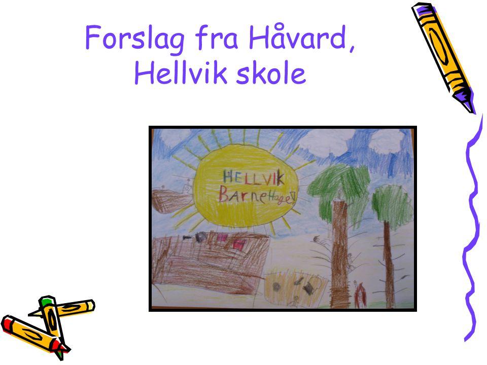 Forslag fra Håvard, Hellvik skole