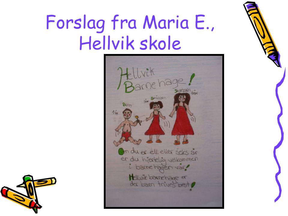 Forslag fra Maria E., Hellvik skole